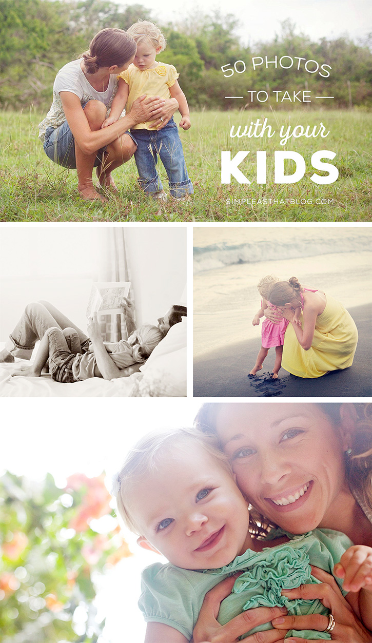 Mom needs to get in front of the camera too! Here are 50 photos to take with your kids! Includes free printable photo checklist.