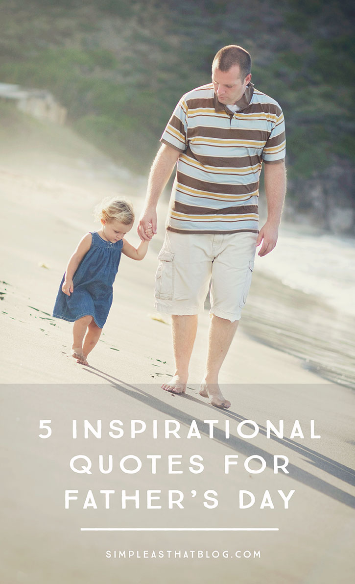5 Inspirational Quotes for Father's Day