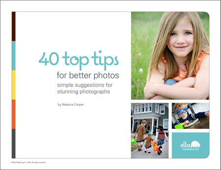 40 Top Tips for Better Photos: Simple suggestions for stunning photographs (by Rebecca Cooper)