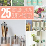 25 Recycled Tin Can Crafts and Projects