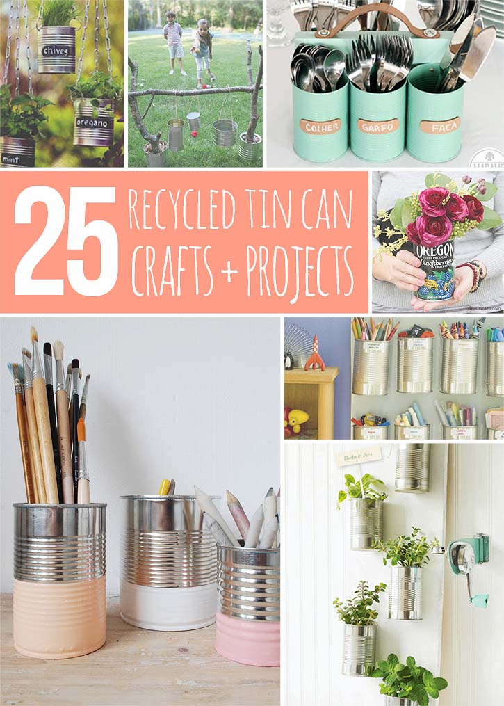 25 Recycled Tin Can Projects