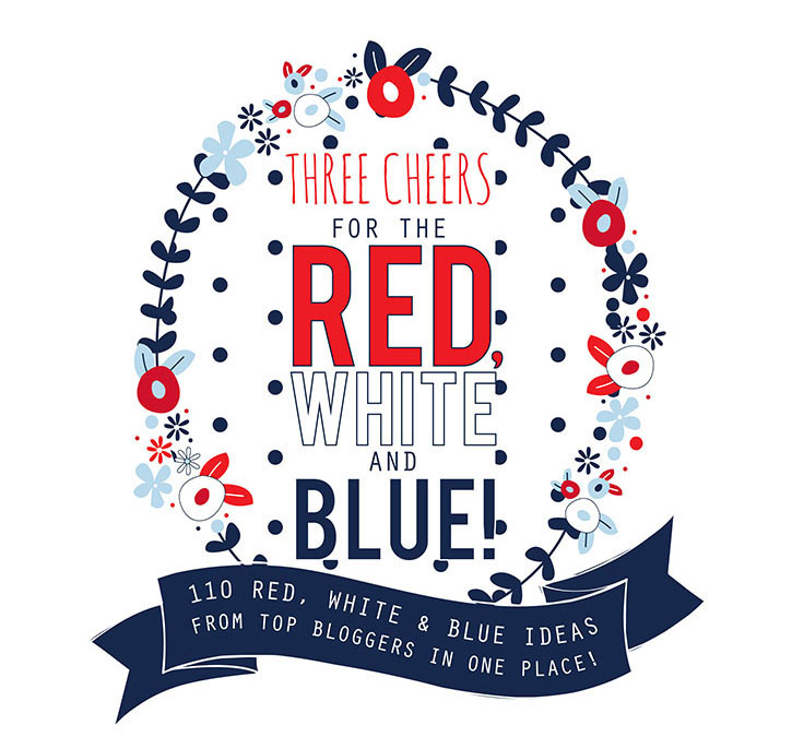 Ultimate roundup of 100+ Red, White and Blue Ideas!