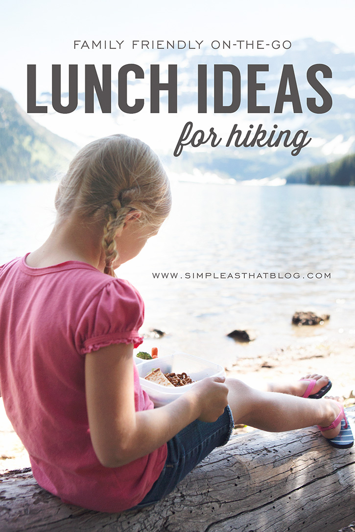 Family friendly on-the-go lunch ideas for Hiking