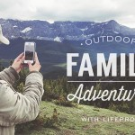 Capturing Outdoor Family Adventures with Lifeproof Cases