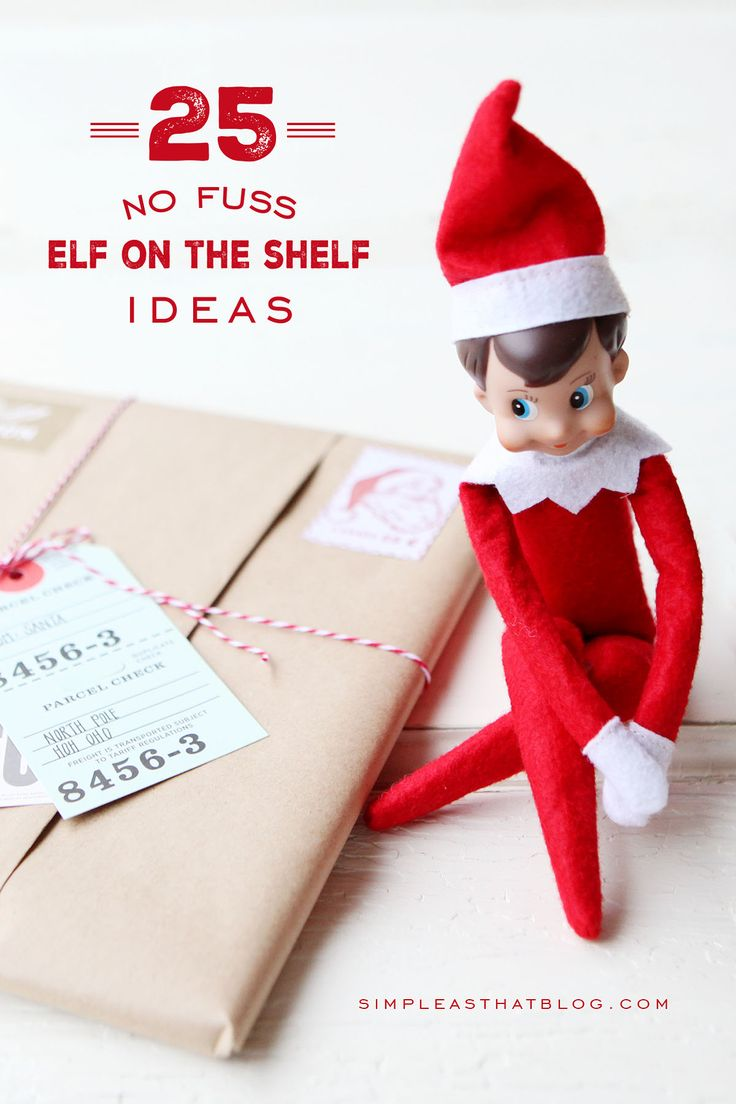 25 No-Fuss Elf on the Shelf Ideas that are Fun for Kids and Easy on ...