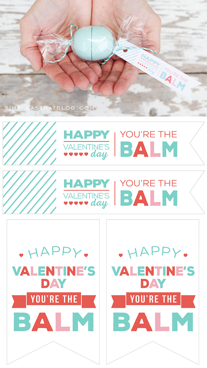 "Turn your favorite EOS lip balm into a cute candy gift using a short list of supplies and these free printable ""you're the balm"" gift tags!"