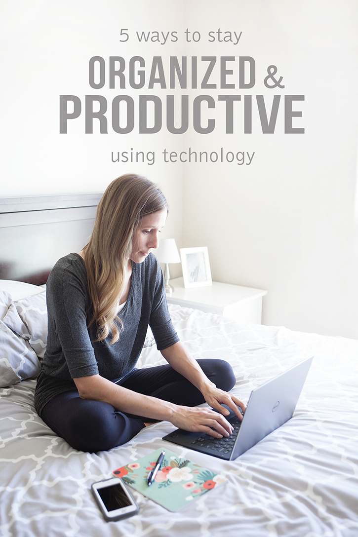 5 Ways to Stay Organized and Productive Using Technology