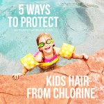 5 Ways to Protect Kids Hair from Chlorine