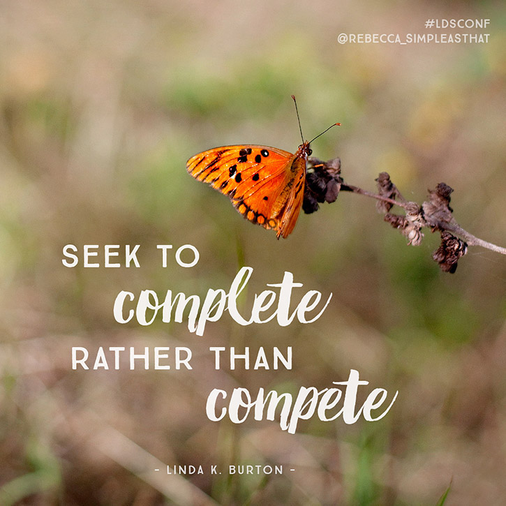 """Seek to complete rather than compete."" - Linda K. Burton"
