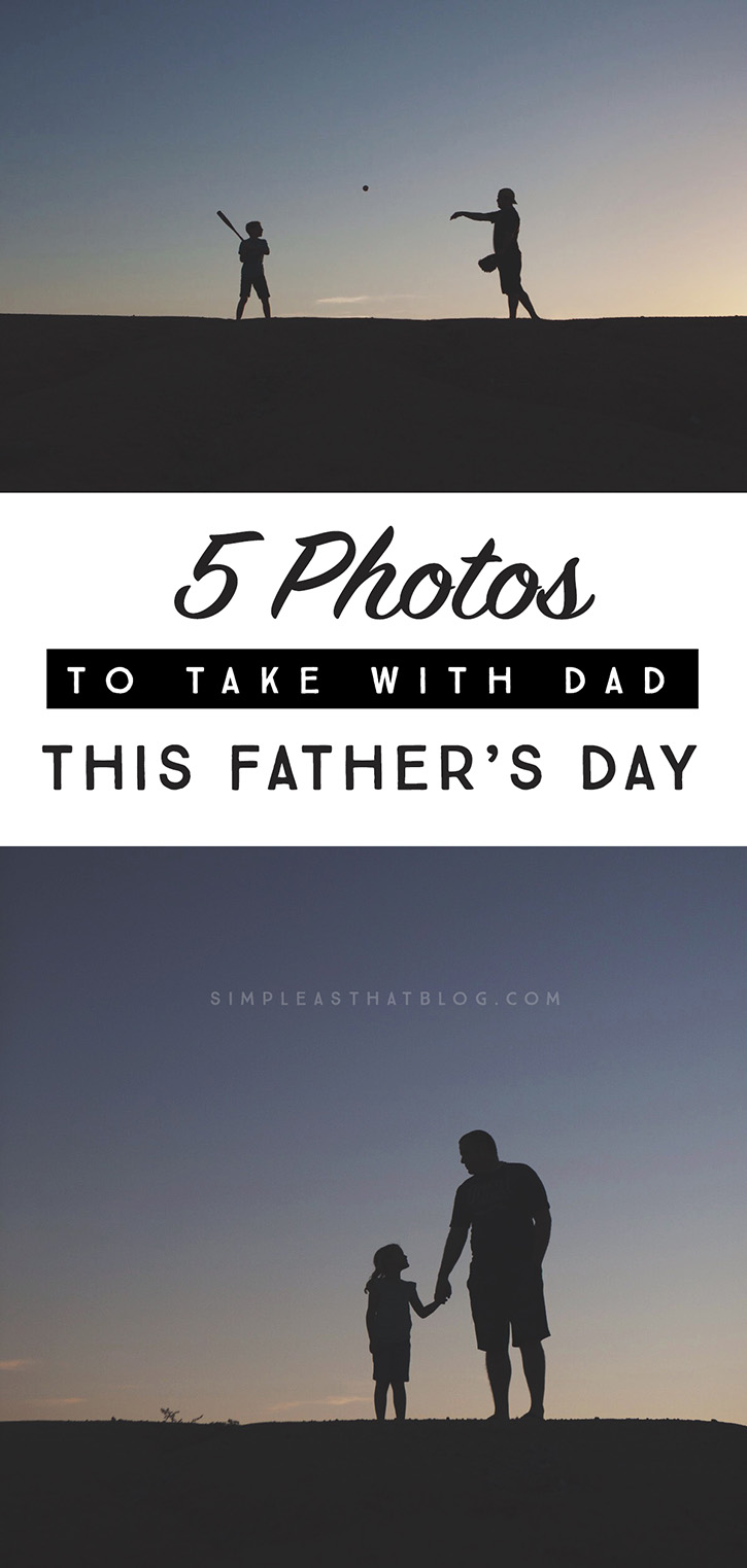5 creative ways to get Dad in the shot!