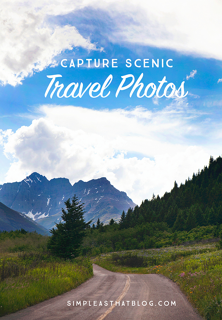 Translate gorgeous views into memorable travel photos with these simple tips!