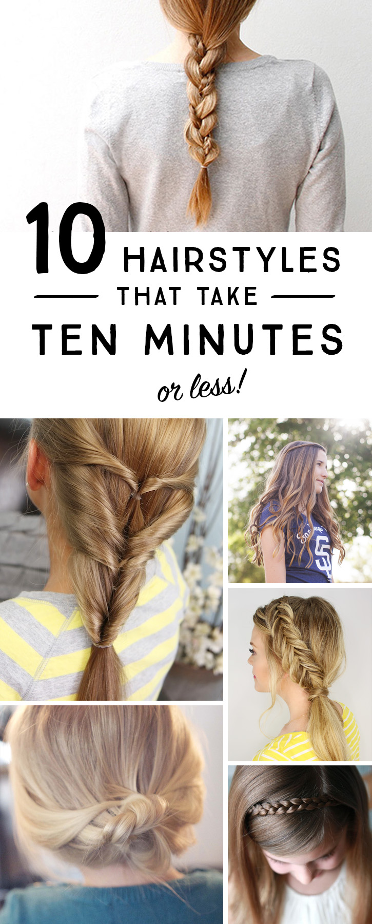 Streamline the morning hair routine with these 10 simple hairstyles that take 10 minutes or less!