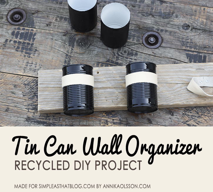 simpleasthatblog_recycled_DIY_tin_can_wall_organizer_04