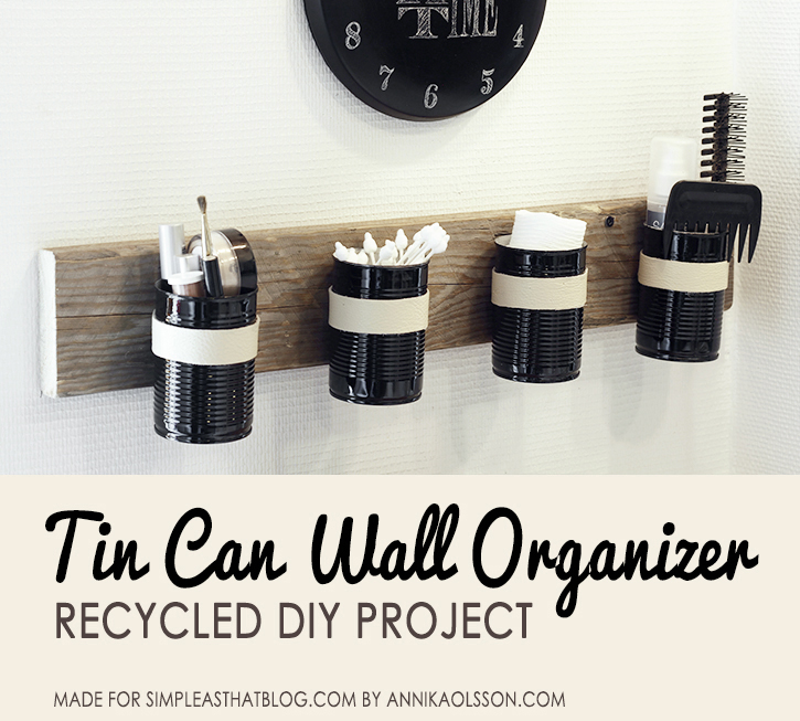 simpleasthatblog_recycled_DIY_tin_can_wall_organizer_07