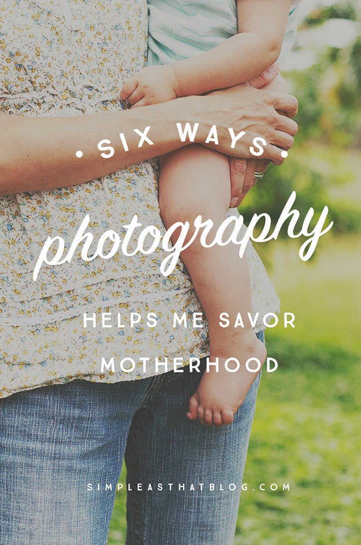 Have you noticed how much easier it is to find joy in your life when you're picking up a camera regularly? Here are 6 ways photography helps women savor motherhood and live more in the moment every day.