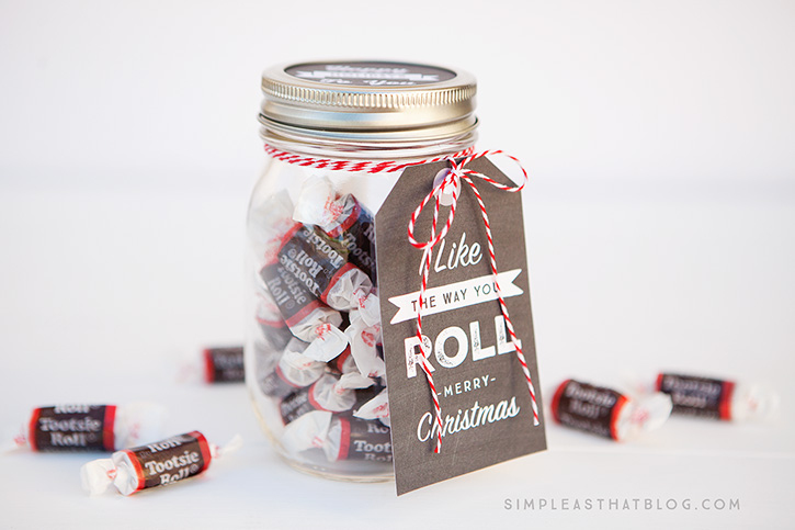 Simple mason jar gifts - I like the way you ROLL printable tags. Fill it with tootsie rolls.