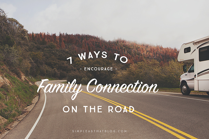 When was the last time you spent multiple hours with your family, distraction-free? Road trips provide just the opportunity. Enjoy these 7 ways to encourage family connection on the road.