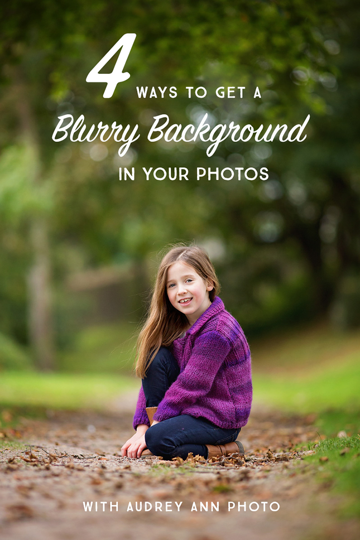 4 Ways To Get A Blurred Background in your Photos