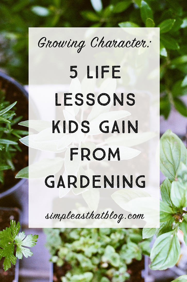Growing Character: 5 Life Lessons Kids Gain from Gardening