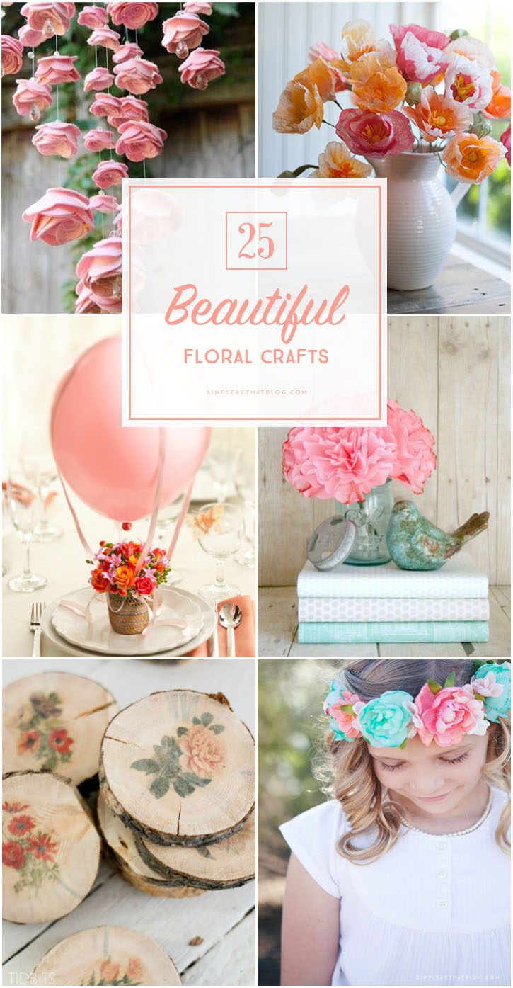 Spring is in the air! Here are 25 floral crafts and DIY projects that will brighten up your home and make you smile!