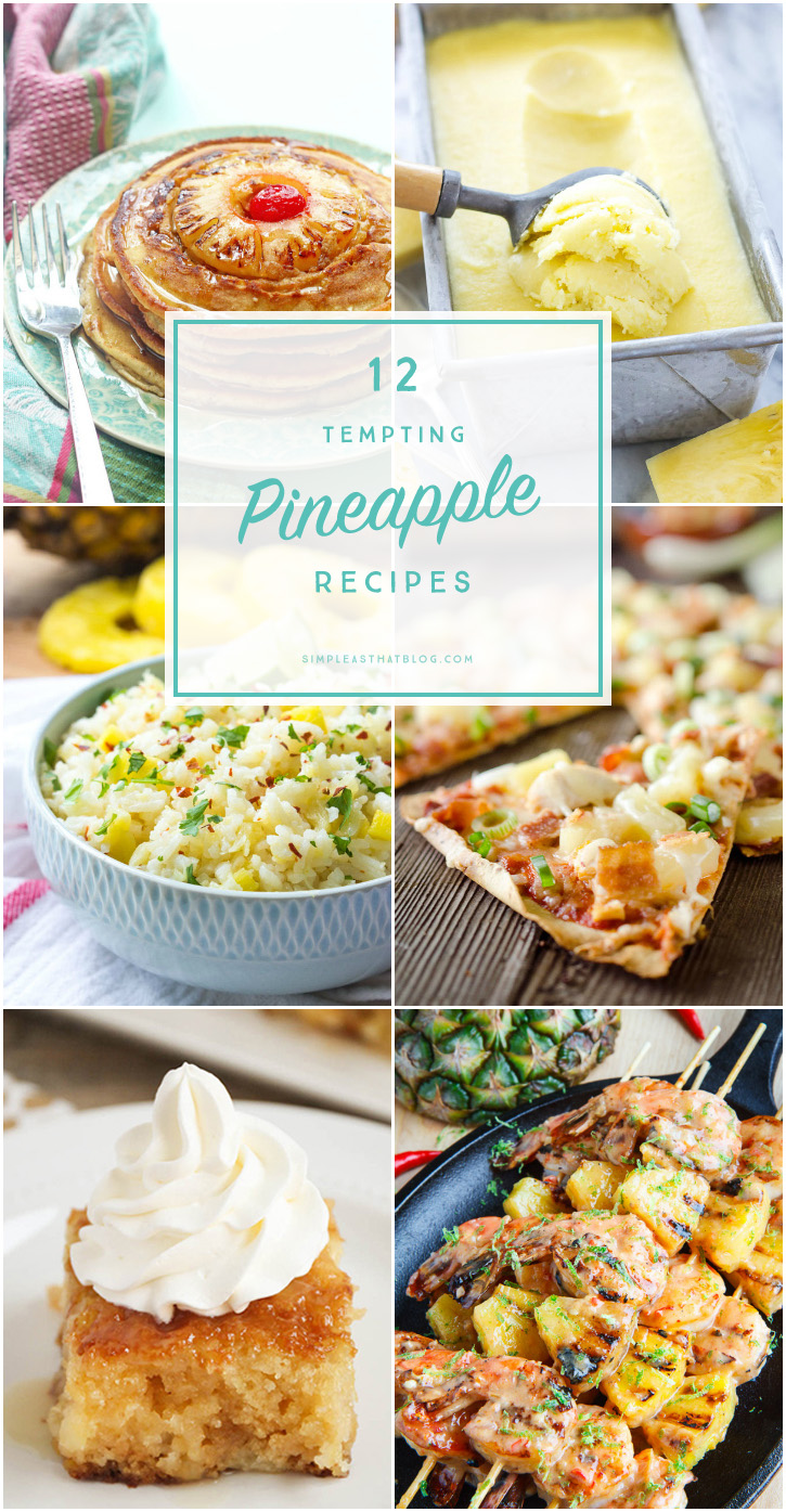 From breakfast to dinner - 12 delicious pineapple recipes to try!