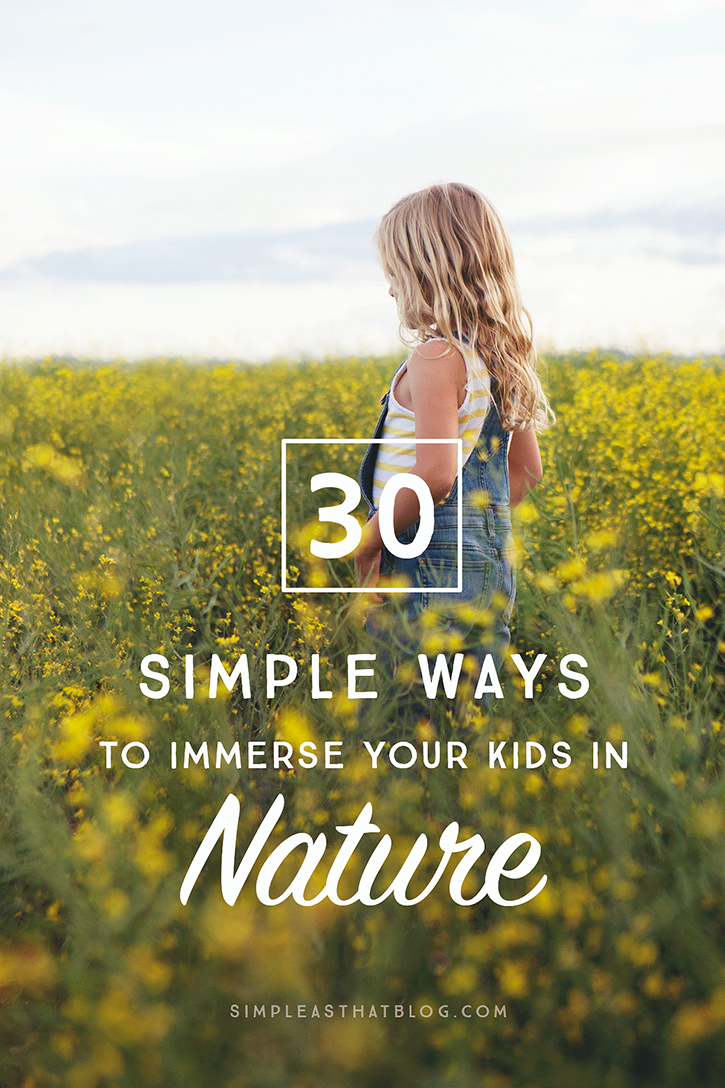 If you want to give your kids an incredible education, I suggest you start outdoors. Here are 30 simple ways to immerse your kids in nature this summer—and to learn impactful life lessons along the way.