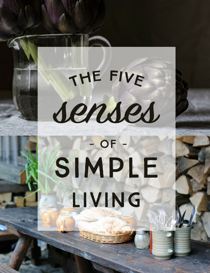 five senses that heighten the experience of simple living