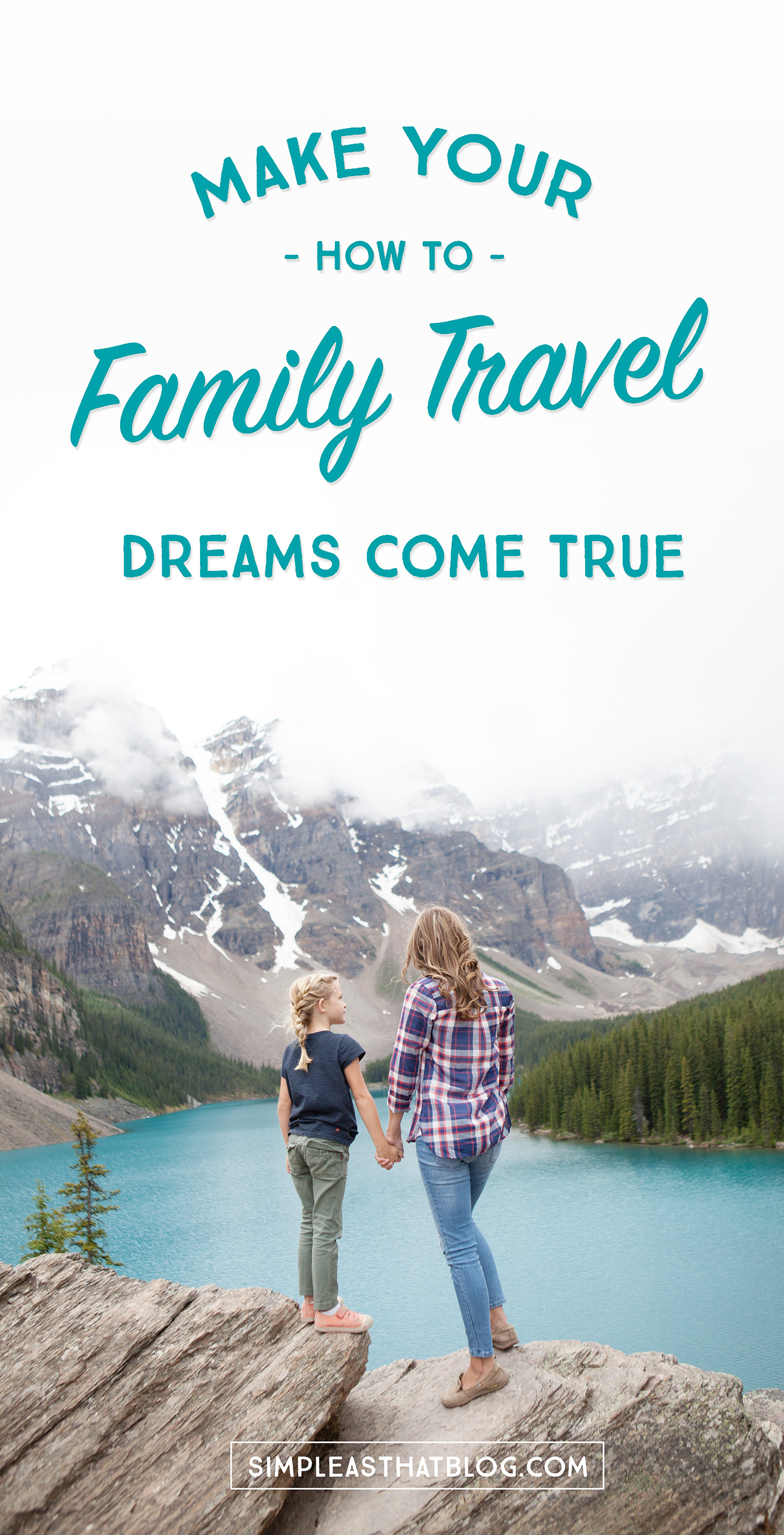 Does family travel sound like a far-off dream to you? Maybe not—with the right perspective. 4 Tips to Make Your Family Travel Dreams Come True