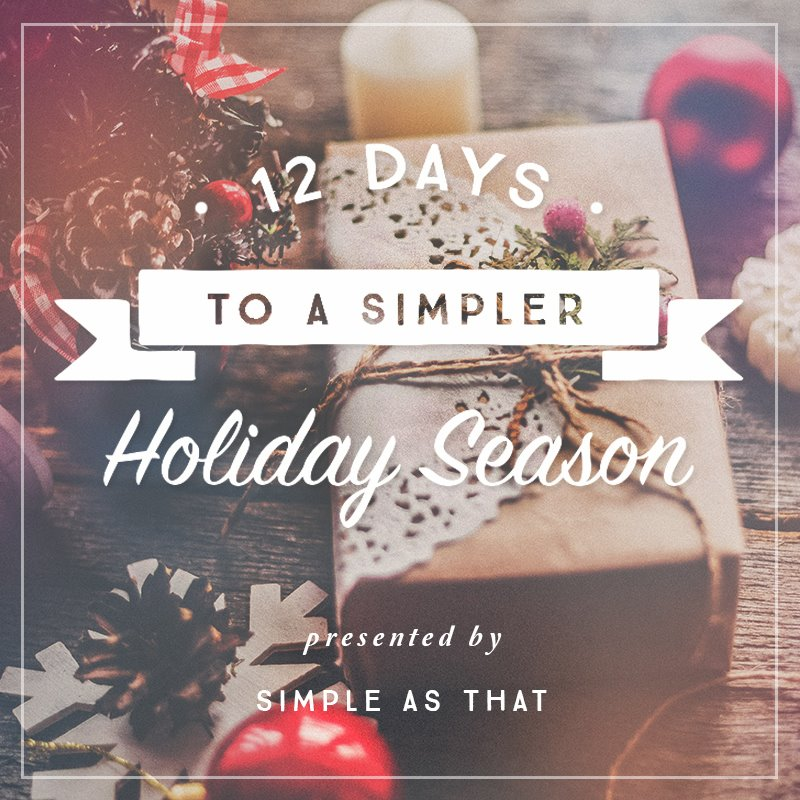12 Days to a Simpler Holiday Season