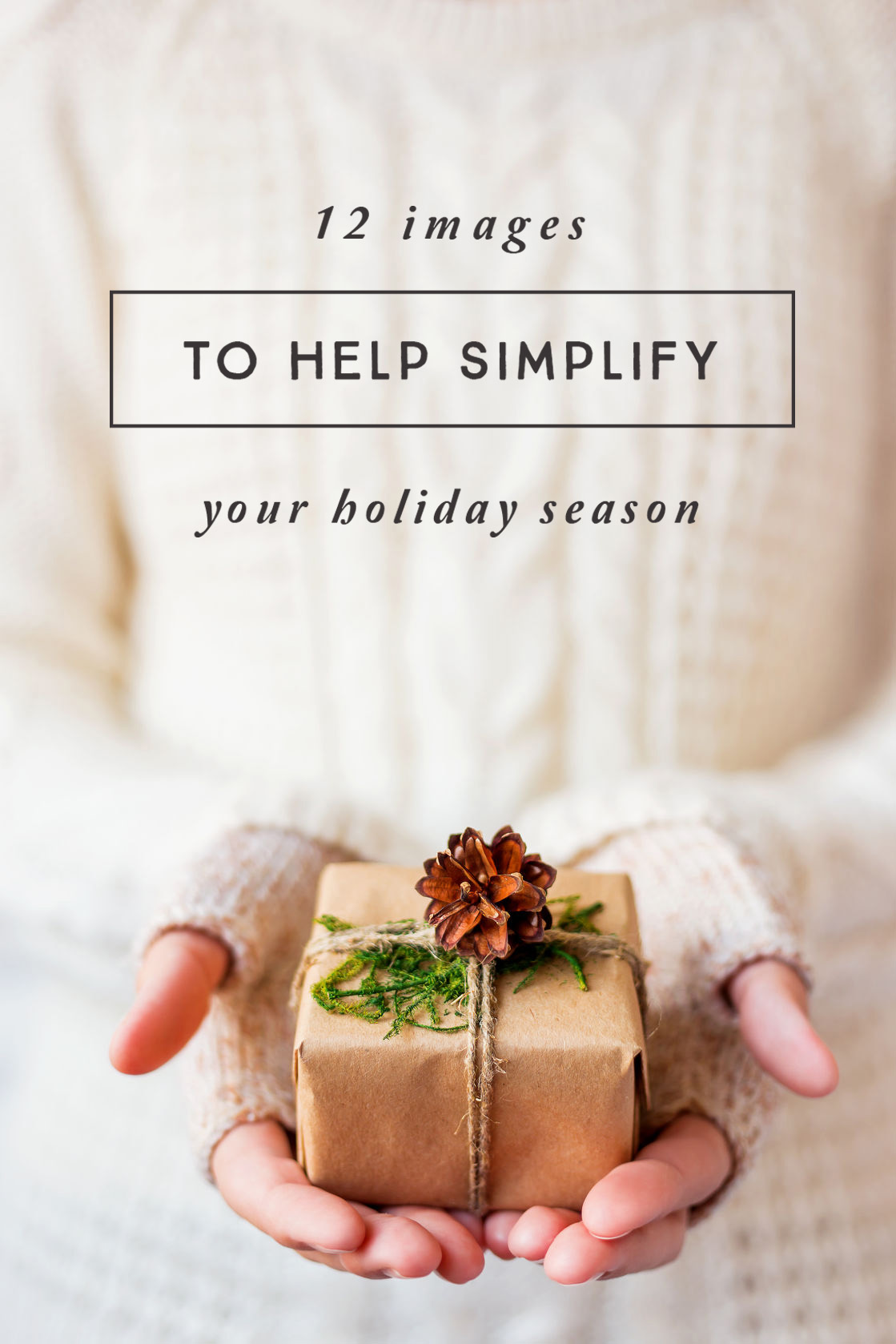 12 Images to Help You Simplify Your Holiday Season