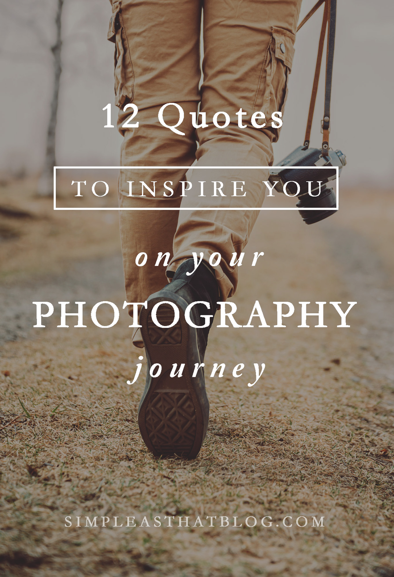 Quotes Life Journey 12 Quotes Inspire Photography Journey