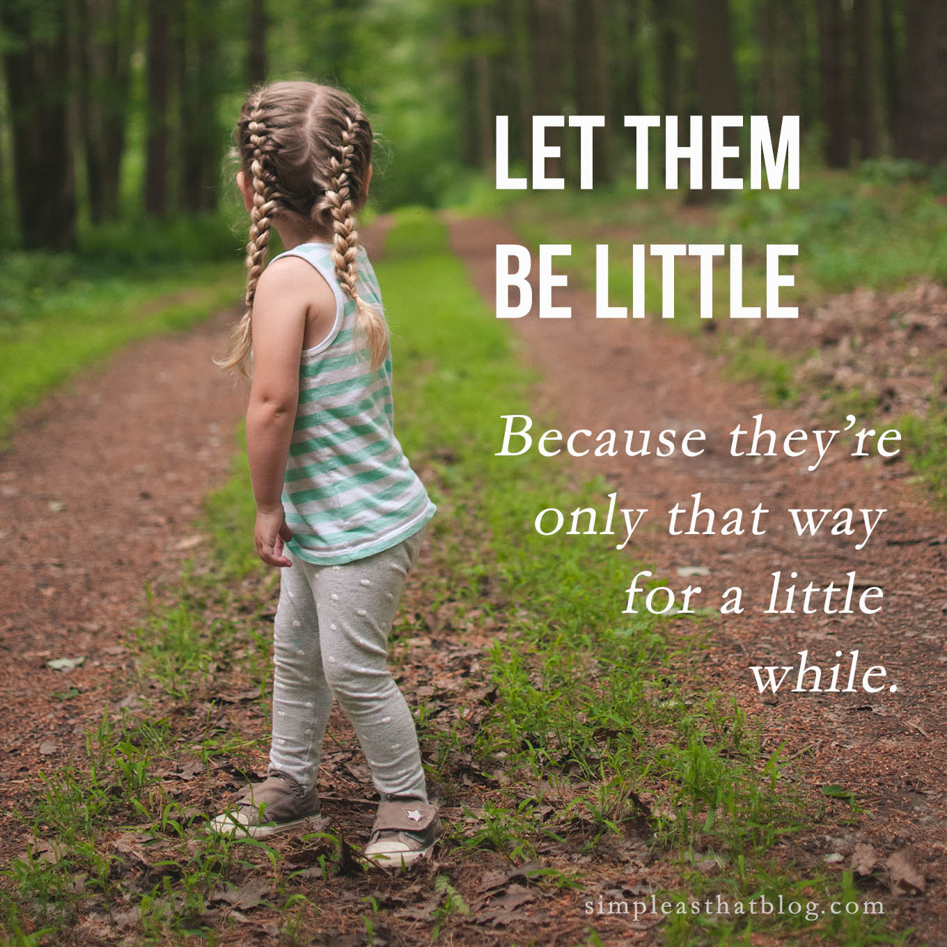 May we all remember to allow our children the space to be little (even if they are a bit big).