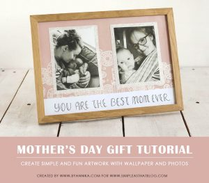 How To Create A Beautiful Personalized Mothers Day Gift