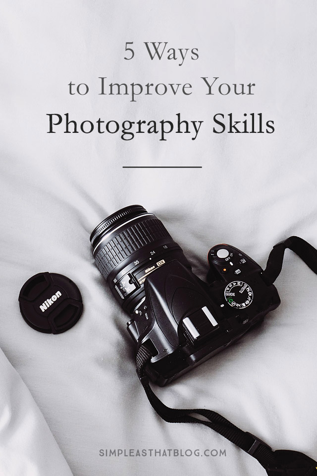 Starting to learn photography and wondering what you need to do to improve your photography skills?  Here's five things you can do that will have a big impact on your images, and the best news is they are all pretty easy to do!