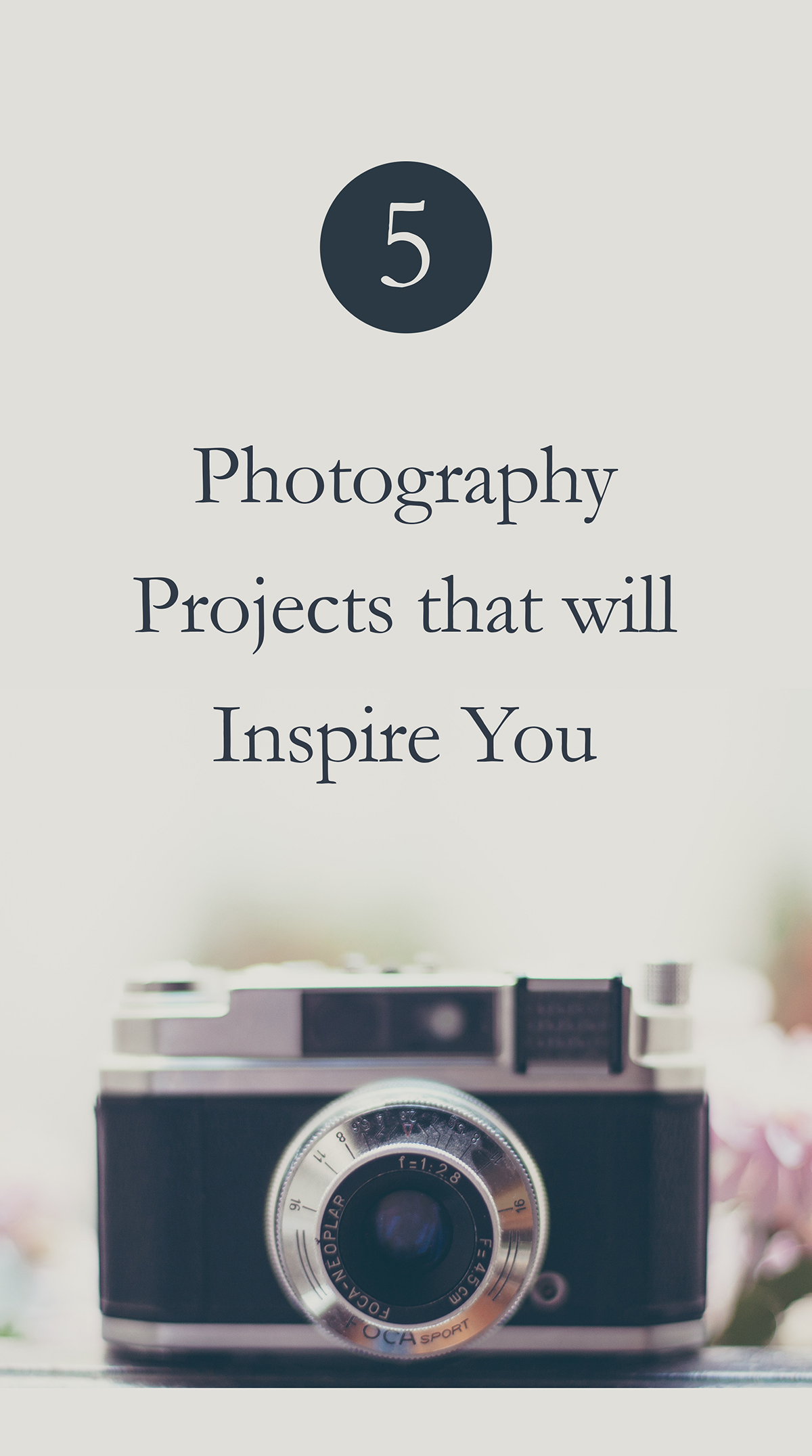 Here are 5 photography projects that will inspire you to document life's little moments and help you brush up on your photography skills along the way!