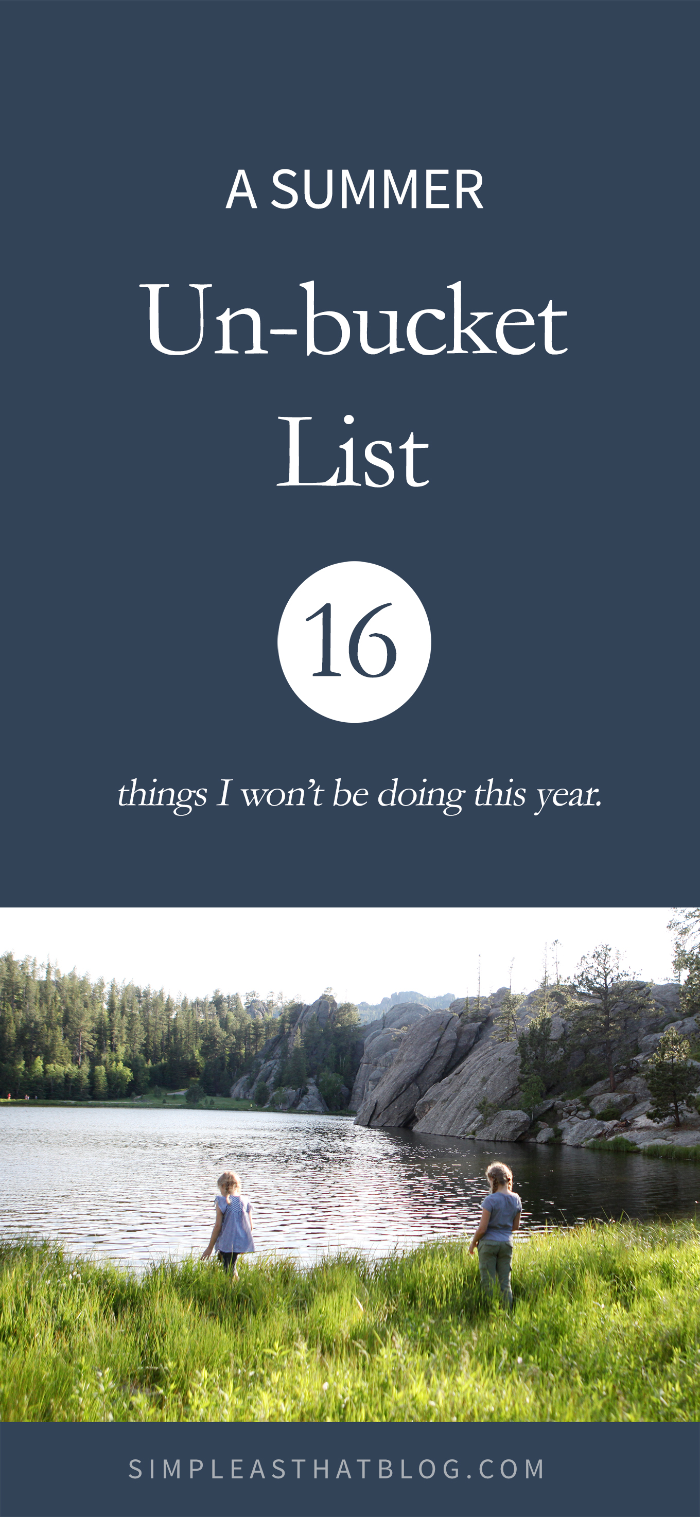 """Sometimes the best moments are the ones you didn't plan at all."" A summer un-bucket list: 16 things I WON'T be doing this year."