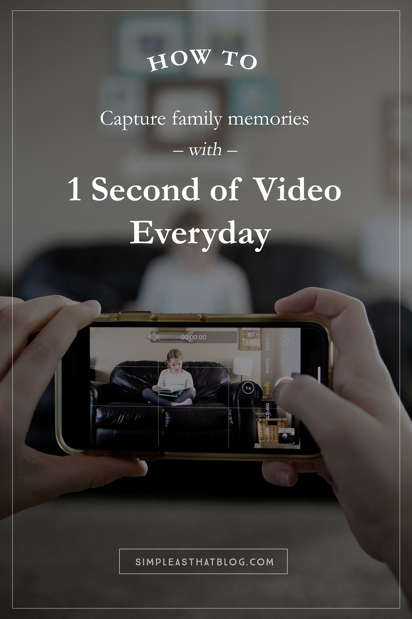 1 Second Everyday Video Project – Capture magical, everyday family memories with 1 second of video everyday! It really is the little things that matter most.