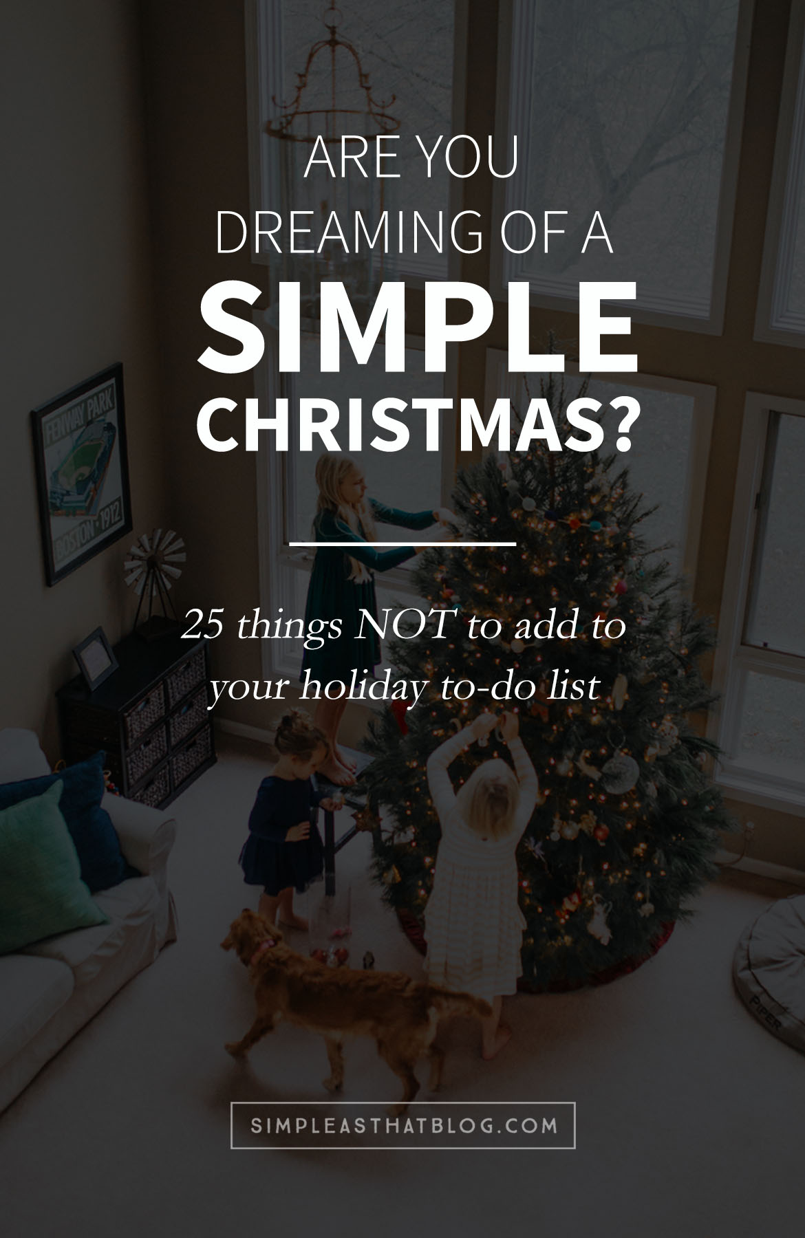 I'm dreaming of a simple Christmas this year. Here's what I'm crossing off my to-do list so I can make that dream come true.